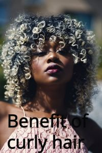 Benefit of curly hair