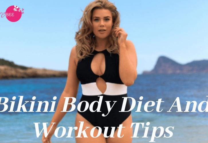 Bikini Body Diet And Workout Tips