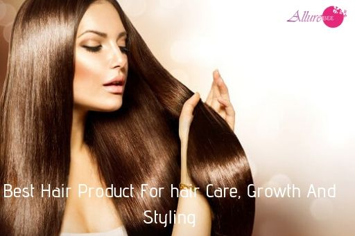 Best Hair Care Product For Growth And Styling