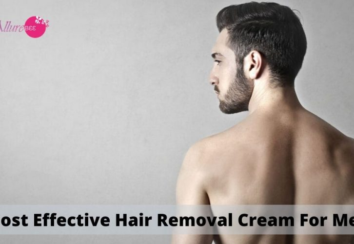 Most Effective Hair Removal Cream For Men